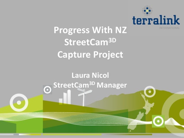 Progress With NZ  StreetCam3D Capture Project     Laura NicolStreetCam3D Manager