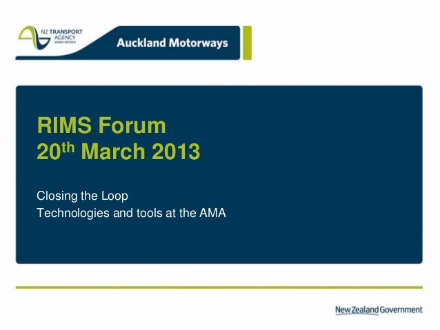 RIMS Forum20th March 2013Closing the LoopTechnologies and tools at the AMA