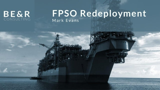 RINA - AOG 2017 - FPSO Redeployment - BE&R Consulting - Mark