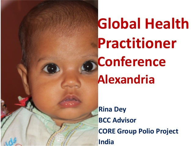 Global Health Practitioner Conference Alexandria Rina Dey BCC Advisor CORE Group Polio Project India