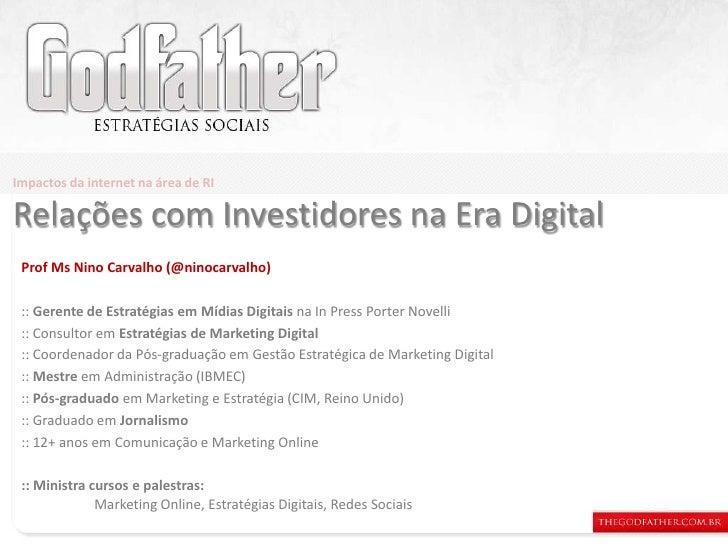 Impactos da internet na área de RI<br />Relações com Investidores na Era Digital<br />ProfMs Nino Carvalho (@ninocarvalho)...