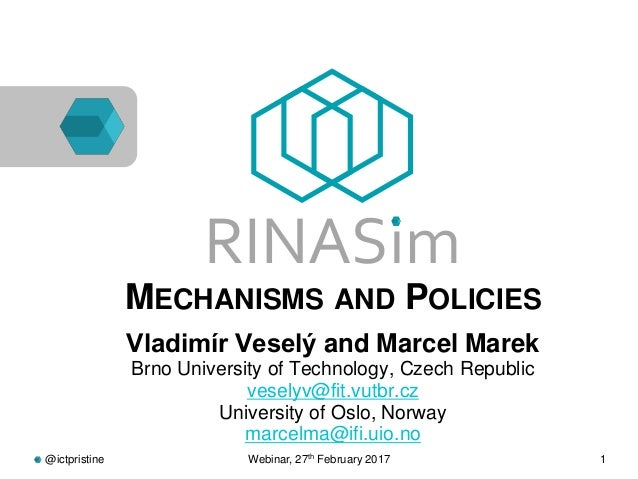 RINASim ● MECHANISMS AND POLICIES ● Vladimír Veselý and Marcel Marek Brno University of Technology, Czech Republic veselyv...