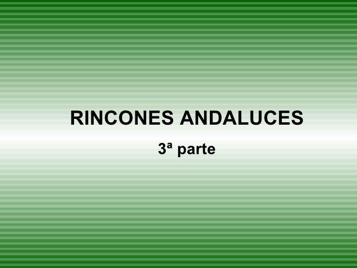 RINCONES ANDALUCES 3ª parte