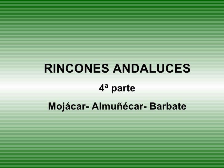 RINCONES ANDALUCES 4ª parte Mojácar- Almuñécar- Barbate