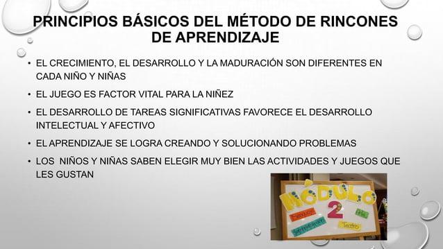PRINCIPIOS BÁSICOS DEL MÉTODO DE RINCONES DE APRENDIZAJE • EL CRECIMIENTO, EL DESARROLLO Y LA MADURACIÓN SON DIFERENTES EN...