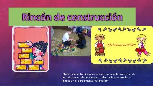 El niño/ a mientras juega en este rincón tiene la posibilidad de  introducirse en el conocimiento del espacio y desarrolla...