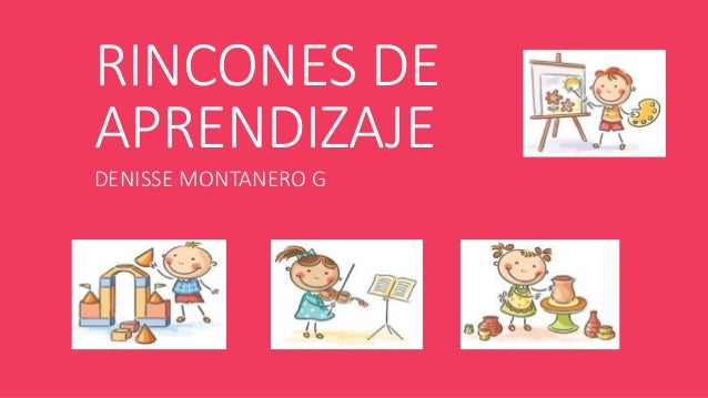 RINCONES DE APRENDIZAJE DENISSE MONTANERO G
