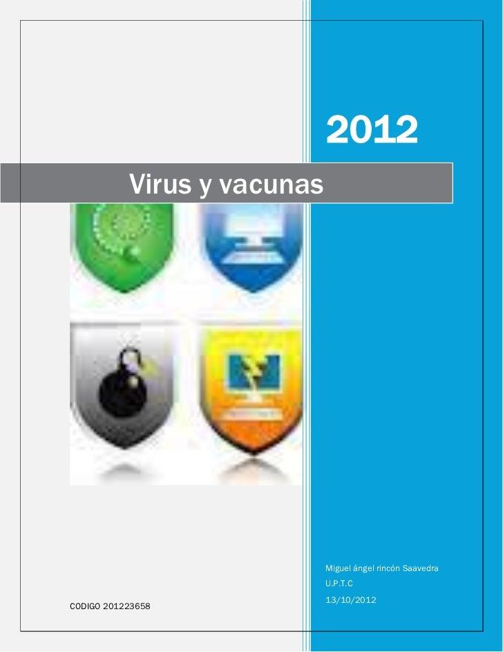 2012           Virus y vacunas                             Miguel ángel rincón Saavedra                             U.P.T....