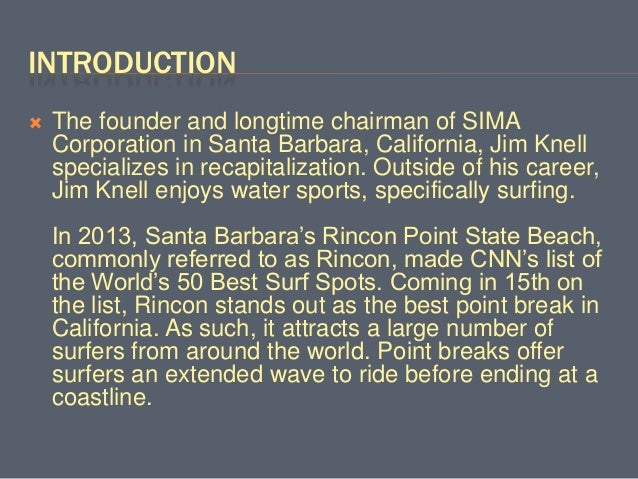 INTRODUCTION  The founder and longtime chairman of SIMA Corporation in Santa Barbara, California, Jim Knell specializes i...
