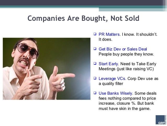Companies Are Bought, Not Sold                    PR Matters. I know. It shouldn't.                     It does.         ...