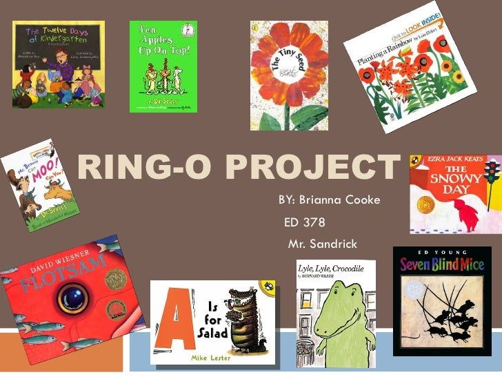 RING-O PROJECT BY: Brianna Cooke ED 378 Mr. Sandrick