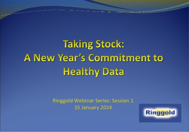 Ringgold Webinar Series: Session 1 15 January 2014