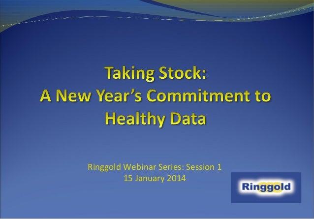 Ringgold Webinar Series: Session 1 15 January 2014