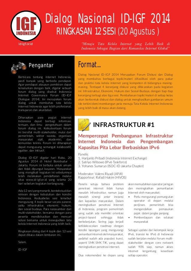 Dialog Nasional ID-IGF 2014 RINGKASAN 12SESI(20Agustus) Panelis: 1. Harijanto Pribadi (Indonesia Internet Exchange) 2. Sat...