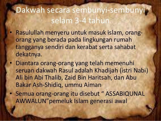 Tahap-tahap dakwah Rasulullah secara Terang-terangan • Mengundang kaum kerabat keturunan dari Bani Hasyim • Rasulullah men...