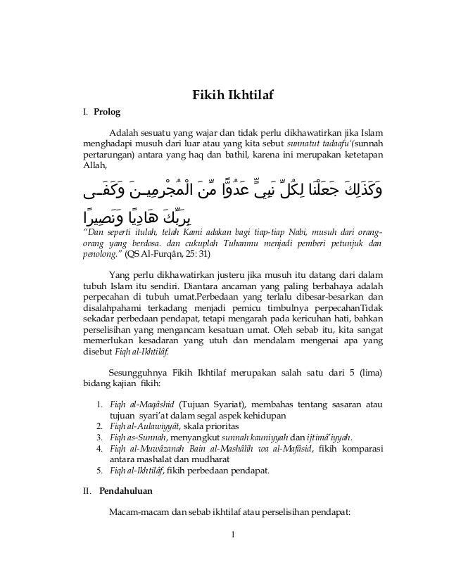 Fikih IkhtilafI. PrologAdalah sesuatu yang wajar dan tidak perlu dikhawatirkan jika Islammenghadapi musuh dari luar atau y...