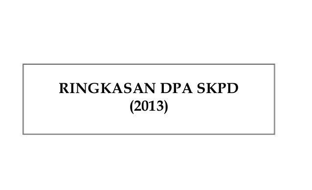 RINGKASAN DPA SKPD (2013)