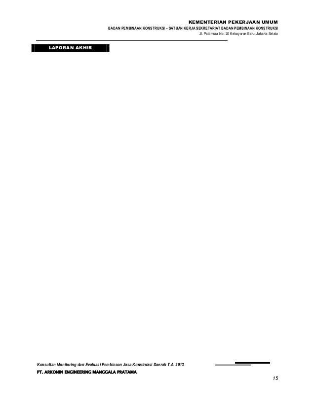 KEMENTERIAN PEKERJAAN UMUM BADAN PEMBINAAN KONSTRUKSI – SATUAN KERJA SEKRETARIAT BADAN PEMBINAAN KONSTRUKSI Jl. Pattimura ...