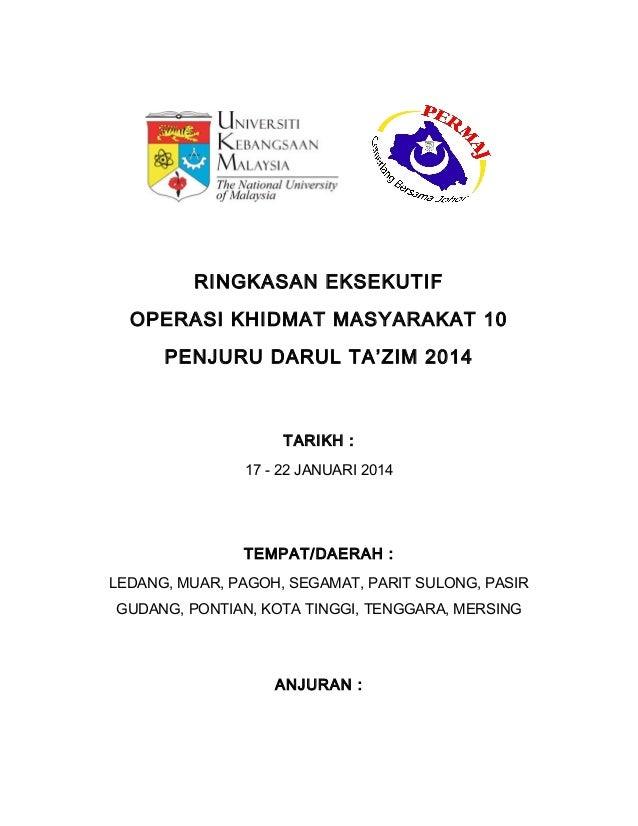 RINGKASAN EKSEKUTIF OPERASI KHIDMAT MASYARAKAT 10 PENJURU DARUL TA'ZIM 2014  TARIKH : 17 - 22 JANUARI 2014  TEMPAT/DAERAH ...
