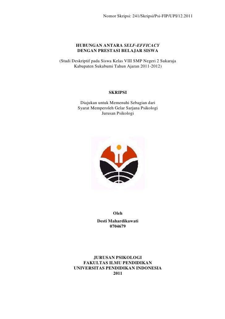 Nomor Skripsi: 241/Skripsi/Psi-FIP/UPI/12.2011        HUBUNGAN ANTARA SELF-EFFICACY        DENGAN PRESTASI BELAJAR SISWA(S...