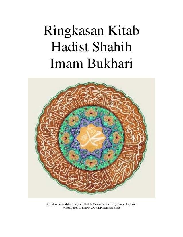 Ringkasan Kitab Hadist Shahih Imam Bukhari Gambar diambil dari program Hadith Viewer Software by Jamal Al-Nasir (Credit go...