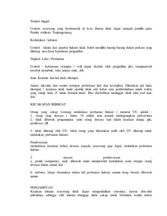 Tempat tinggal Contoh: seseorang yang berdomosili di kota Batam tidak dapat menjadi pemilih pada Pemilu walikota Tanjungpi...