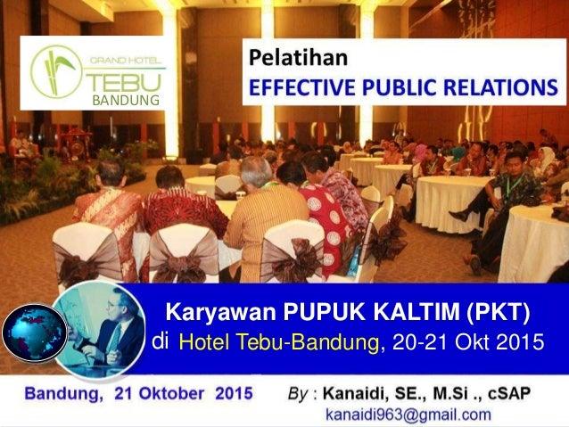 Karyawan PUPUK KALTIM (PKT) di Hotel Tebu-Bandung, 20-21 Okt 2015 BANDUNG