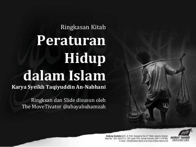 Ringkasan KitabPeraturanHidupdalam IslamKarya Syeikh Taqiyuddin An-NabhaniRingksan dan Slide disusun olehThe MoveTivator @...