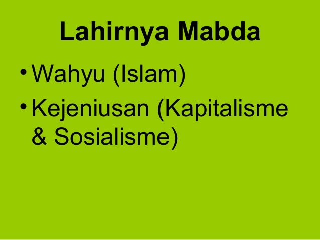 Lahirnya Mabda•Wahyu (Islam)•Kejeniusan (Kapitalisme& Sosialisme)