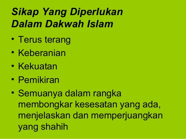 Sikap Yang DiperlukanDalam Dakwah Islam• Terus terang• Keberanian• Kekuatan• Pemikiran• Semuanya dalam rangkamembongkar ke...