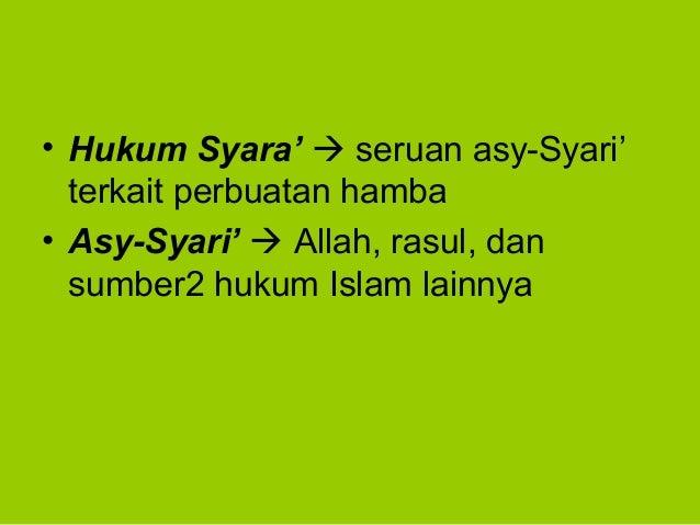 • Hukum Syara'  seruan asy-Syari'terkait perbuatan hamba• Asy-Syari'  Allah, rasul, dansumber2 hukum Islam lainnya
