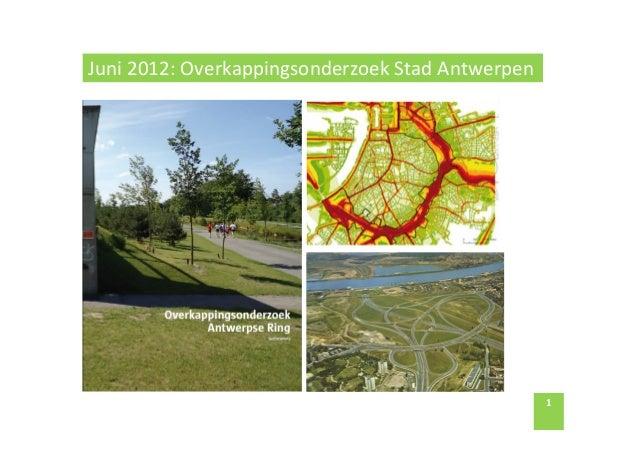 1   Juni  2012:  Overkappingsonderzoek  Stad  Antwerpen
