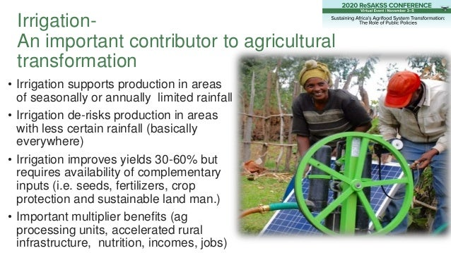 Irrigation- An important contributor to agricultural transformation • Irrigation supports production in areas of seasonall...