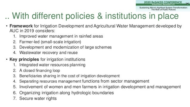 .. With different policies & institutions in place • Framework for Irrigation Development and Agricultural Water Managemen...