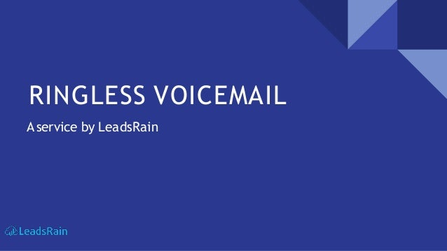 RINGLESS VOICEMAIL Aservice by LeadsRain