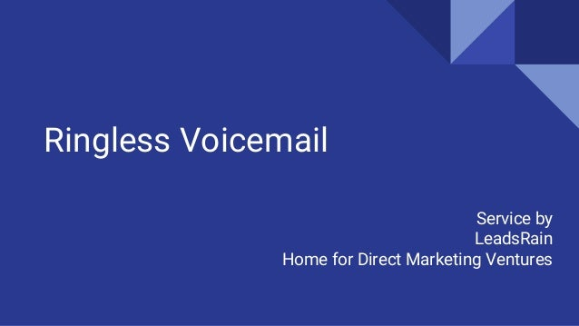 Ringless Voicemail Service by LeadsRain Home for Direct Marketing Ventures