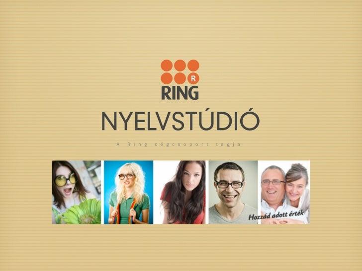 RólunkA Ring Cégcsoport tagjaként a Ring Nyelviskola nyelvoktatásra és aszervezetek nyelvi képzésére szakosodott intézmény...