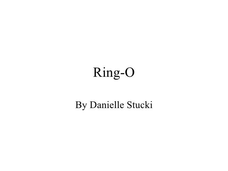 Ring-O By Danielle Stucki