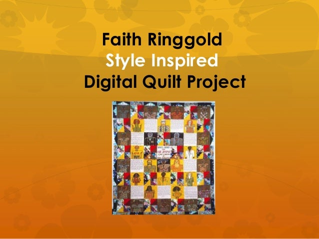 Faith Ringgold  Style InspiredDigital Quilt Project
