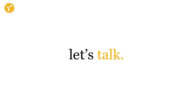 let's talk.