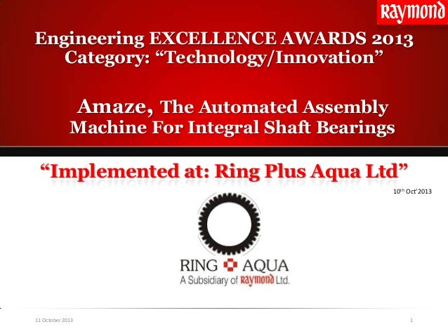 """Amaze, The Automated Assembly Machine For Integral Shaft Bearings Engineering EXCELLENCE AWARDS 2013 Category: """"Technology..."""