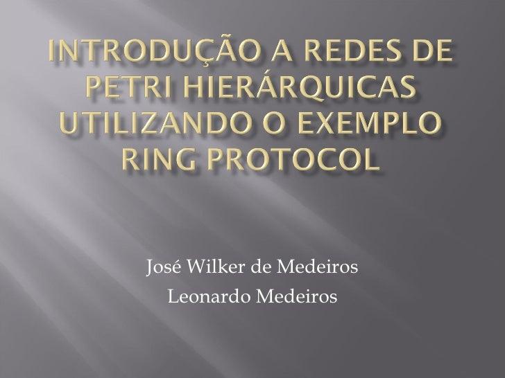 José Wilker de Medeiros Leonardo Medeiros