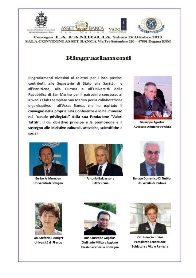Ringraziamenti  Ringraziamenti vivissimi ai relatori per i loro preziosi contributi, alle Segreterie di Stato alla Sanità,...