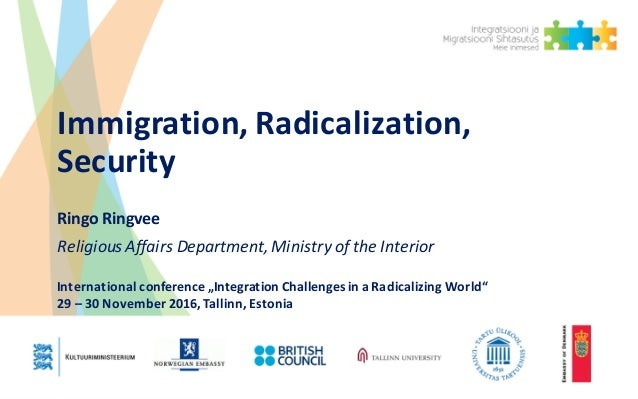 Immigration,	Radicalization,	 Security Ringo	Ringvee Religious Affairs Department,	Ministry of	the Interior International	...