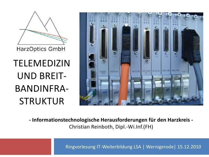 Telemedizin und Breit-bandInfra-struktur <br />- Informationstechnologische Herausforderungen für den Harzkreis -<br />Chr...