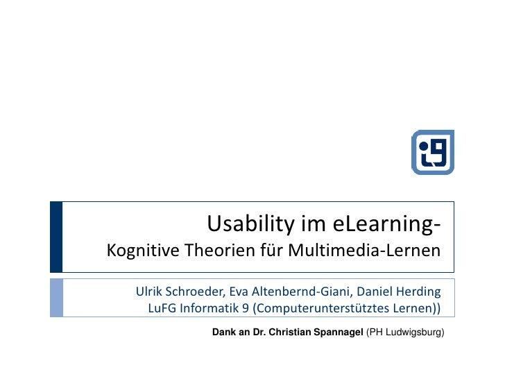 Usability im eLearning-Kognitive Theorien für Multimedia-Lernen<br />Ulrik Schroeder, Eva Altenbernd-Giani, Daniel Herding...