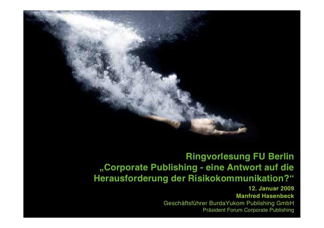 """Ringvorlesung FU Berlin  """"Corporate Publishing - eine Antwort auf die Herausforderung der Risikokommunikation?""""           ..."""