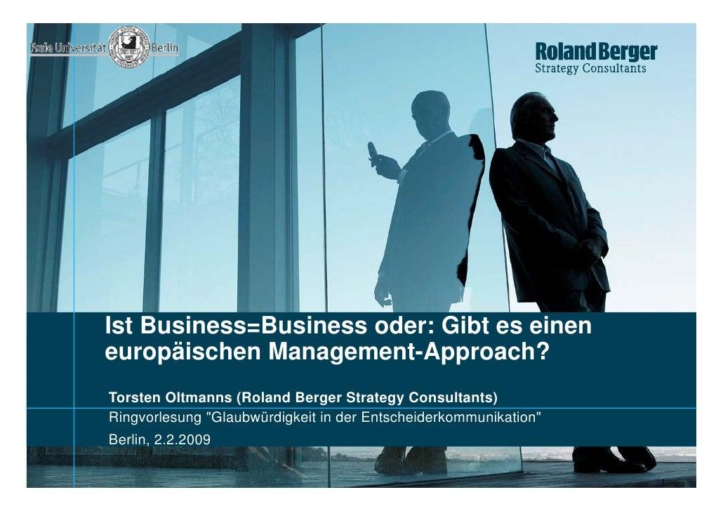 Ist Business=Business oder: Gibt es einen europäischen Management-Approach? Torsten Oltmanns (Roland Berger Strategy Consu...