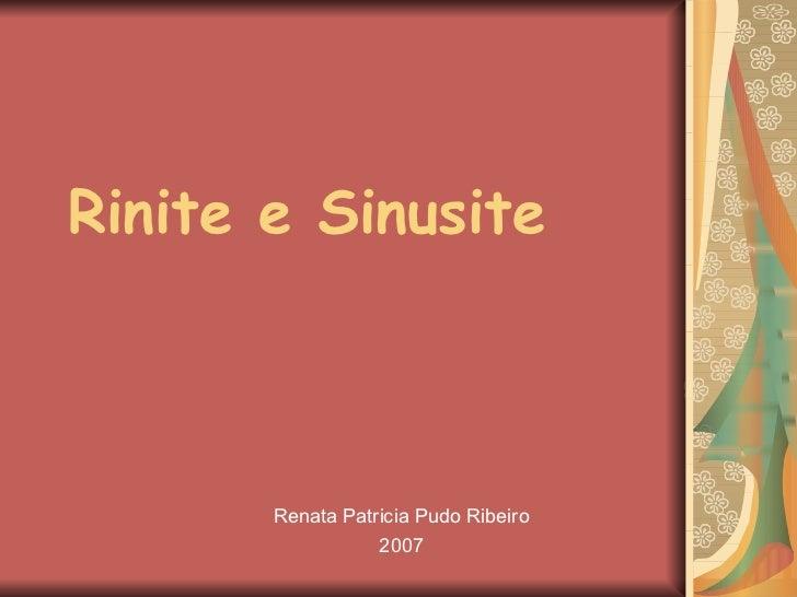 Rinite e Sinusite Renata Patricia Pudo Ribeiro 2007