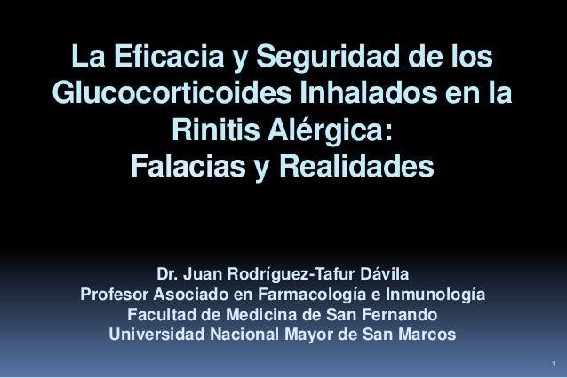 La Eficacia y Seguridad de los Glucocorticoides Inhalados en la Rinitis Alérgica: Falacias y Realidades  Dr. Juan Rodrígue...